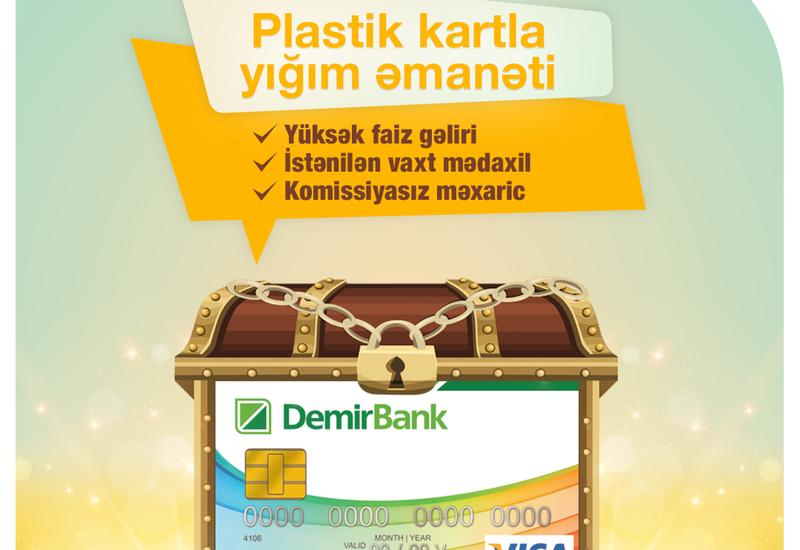 DəmirBank-la əmanətiniz yanınızda olsun!