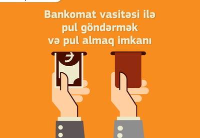 Bankomat vasitəsi ilə pul göndərmək və pul almaq imkanı