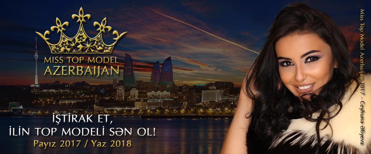 «Miss Top Model Azerbaijan-2018» объявил старт приема заявок на участие в конкурсе - ФОТО