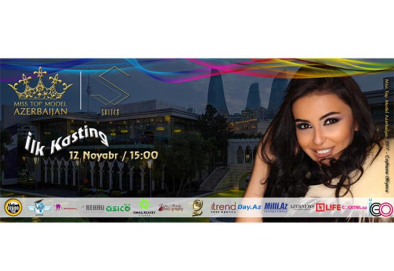 Определились время и место проведения второго кастинга Miss Top Model Azerbaijan-2018