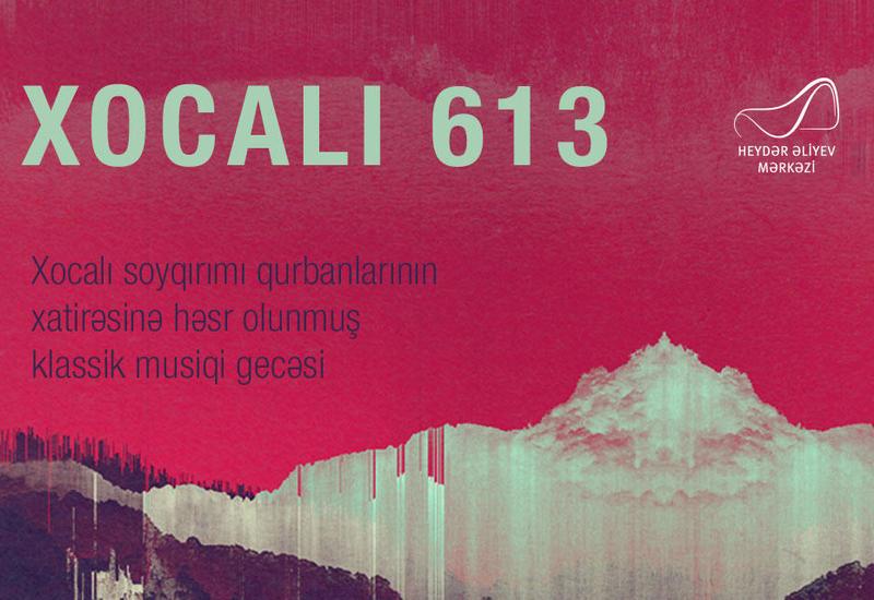 В Центре Гейдара Алиева состоится вечер классической музыки «Ходжалы 613»
