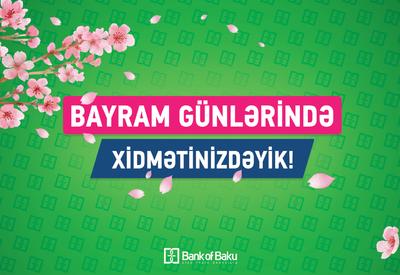 Bank of Baku Novruz Bayramında müştərilərinin xidmətində olacaq