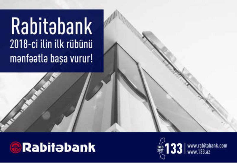 Rabitəbank 2018-ci ilin ilk rübünü mənfəətlə başa vurur!