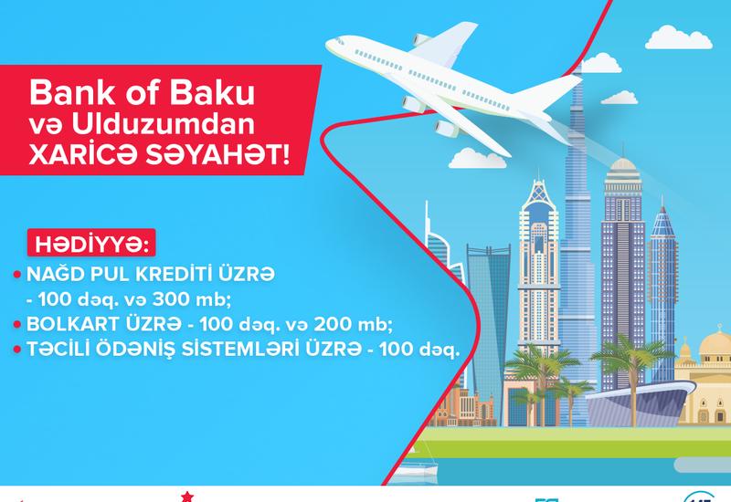 """""""Bank of Baku"""" və """"Bakcell Ulduzum""""la xaricə səyahət lotereyası"""