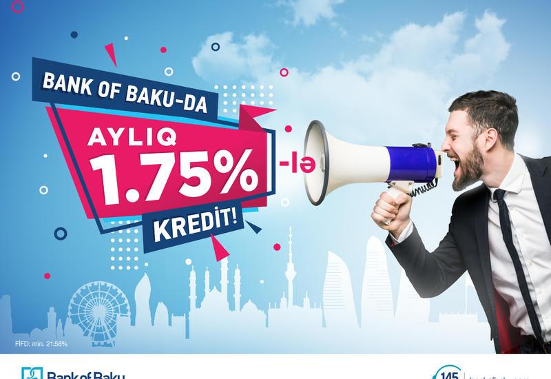 Bank of Baku-dan möhtəşəm təklif: aylıq 1,75%-lə kredit