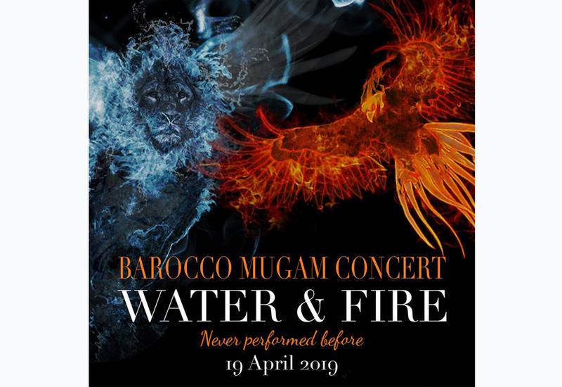 """В Баку пройдет необычный концерт """"Барокко и Мугам: Вода и Огонь"""""""