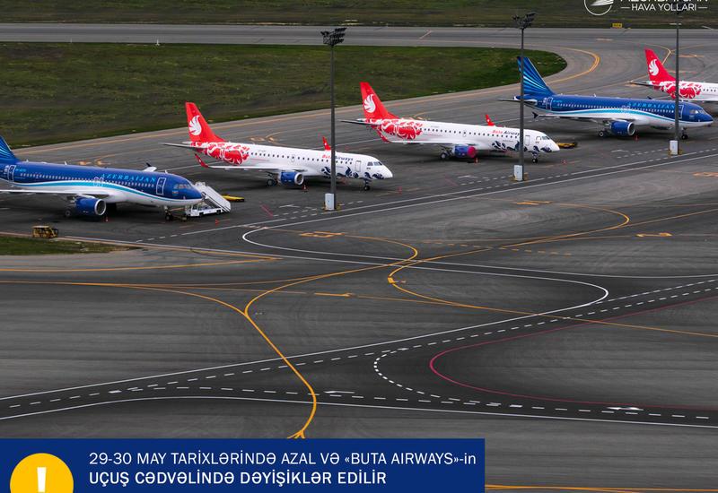 """Рейсы AZAL и Buta Airways 29 и 30 мая будут выполняться по измененному графику <span class=""""color_red"""">- ФОТО</span>"""