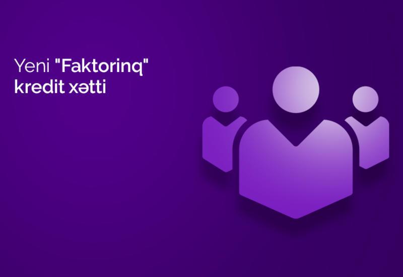 """Кредитная линия """"Факторинг"""" от Azer Turk Bank (R)"""