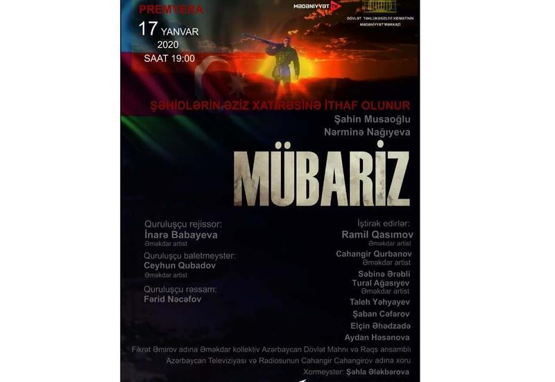 В Баку пройдет премьера оперы в память о шехидах Карабахской войны и Национального героя Мубариза Ибрагимова