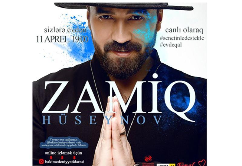 Zamiq Hüseynov pərəstişkarlarları ilə online görüşəcək