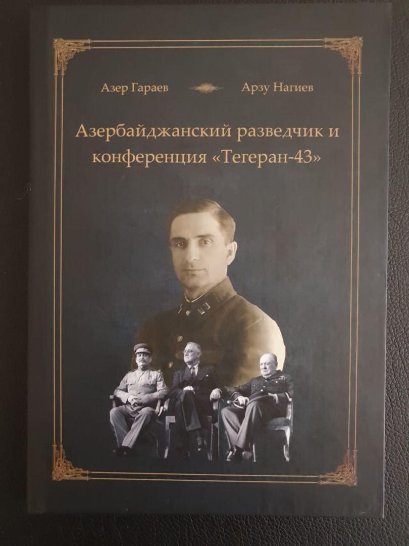 Stalin, Çörçill və Ruzvelti xilas etmiş şəxs - Əfsanəvi azərbaycanlı kəşfiyyatçı haqqında kitab