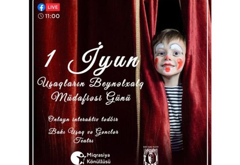 Бакинский детский и юношеский театр проведет онлайн-праздник для детей