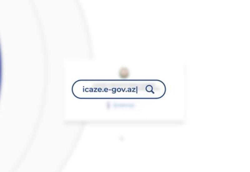 Ликвидирована большая часть разрешений на портале icaze.e-gov.az