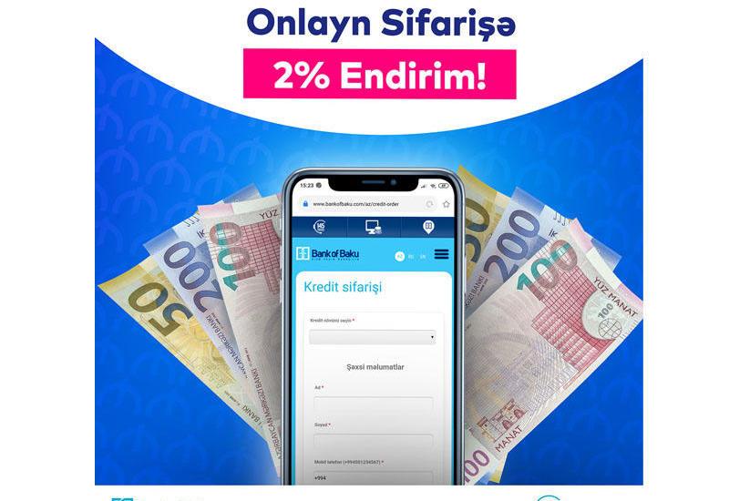 Bank of Baku-da onlayn kreditlər 2% ENDİRİMLƏ və KOMİSSİYASIZ! (R)