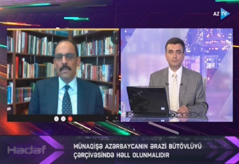 Ибрагим Калын: Нагорно-карабахский конфликт должен быть урегулирован в рамках территориальной целостности Азербайджана