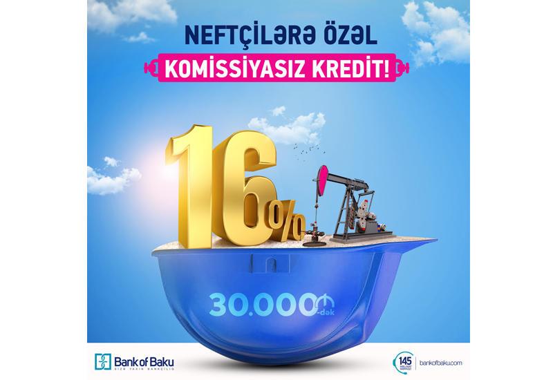 Bank of Baku-dan Neftçilərə 30.000 AZN-dək kredit