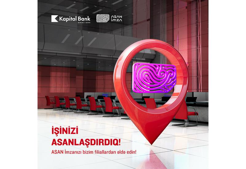 В филиалах Kapital Bank теперь можно получить «ASAN İmza» (R)