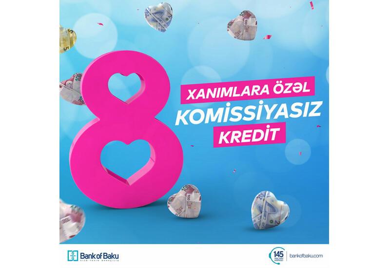 Bank of Baku-dan 8 Marta özəl hədiyyəli kampaniyalar (R)