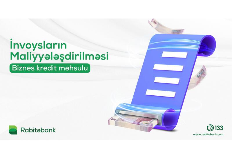 """Rabitəbankdan """"İnvoysların maliyyələşdirilməsi"""" krediti!"""