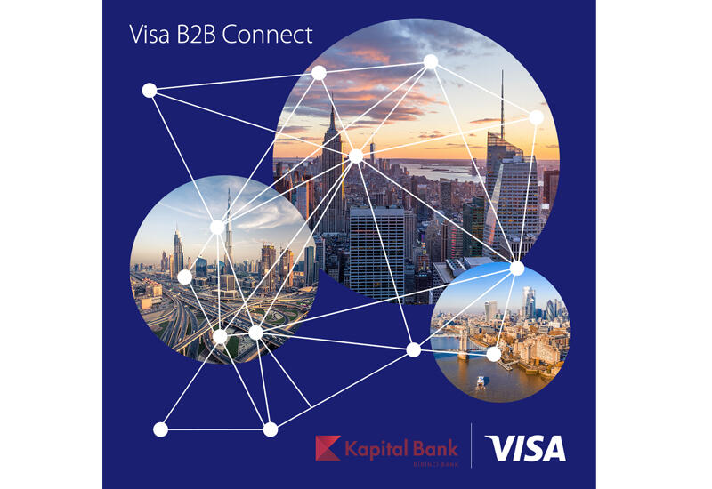Kapital Bank и Visa запускают Visa B2B Connect в Азербайджане (R)