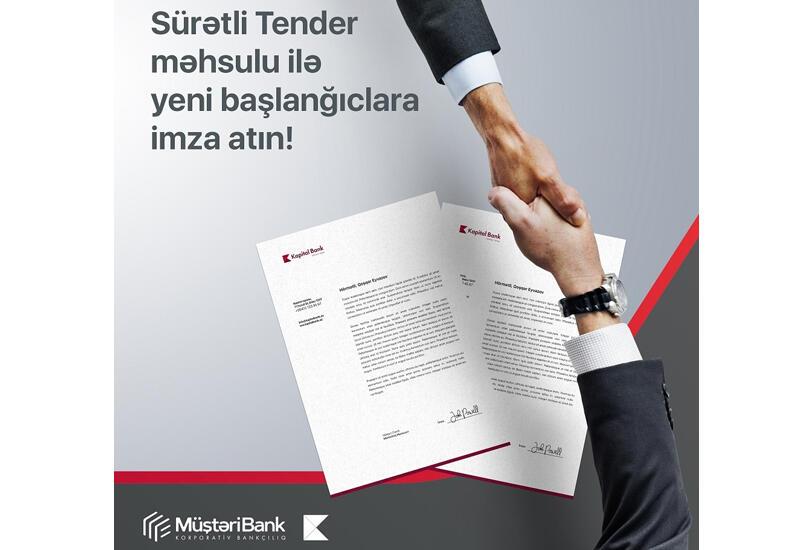 Kapital Bank предлагает предпринимателям продукт «Быстрый тендер» (R)