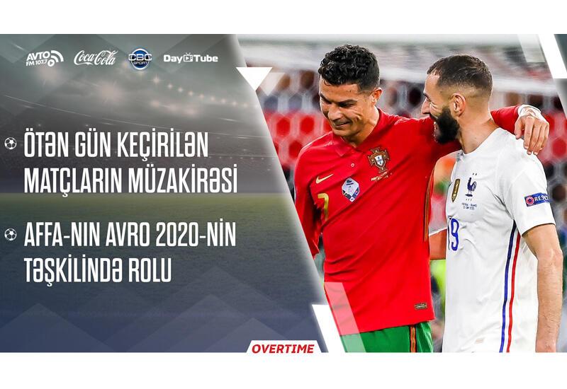 Overtime на Day.Az! - подробный анализ матчей и роль АФФА в Евро-2020