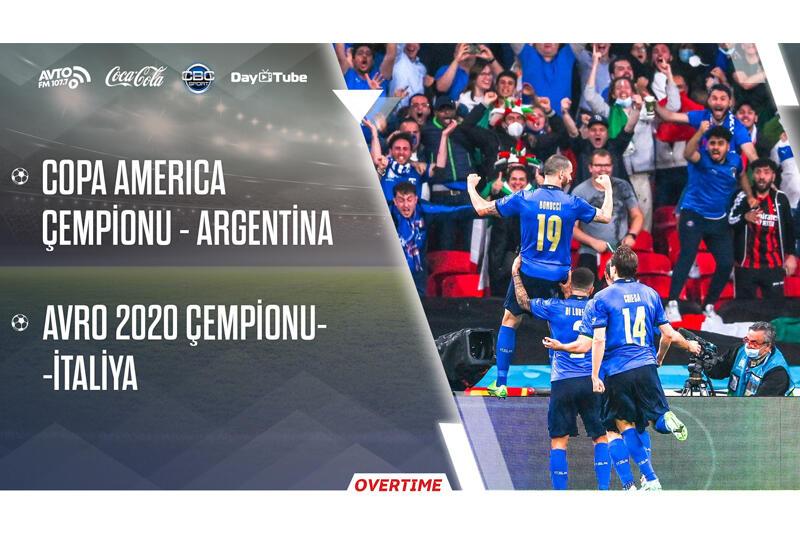 Overtime на Day.Az! - финалы Copa America и Евро-2020