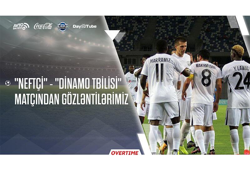 """Overtime на Day.Az! - матч """"Нефтчи""""-""""Динамо Тбилиси"""""""