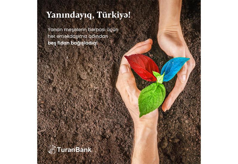 TuranBank внес свой вклад для восстановления лесного фонда Турецкой Республики