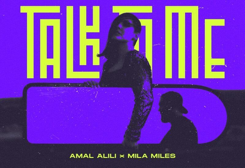 """Amal Alili и Mila Miles презентовали трек """"Talk to Me"""""""
