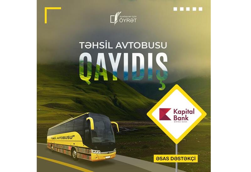 При поддержке Kapital Bank проводится традиционный проект «Təhsil avtobusu» (R)