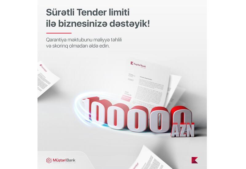 Kapital Bank увеличил лимит по продукту «Быстрый тендер» (R)