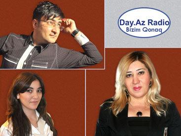 """В эфире передачи """"Bizim qonaq"""" на Day.Az Radio журналисты раскрыли тайны звезд шоу-бизнеса – Запись передачи"""
