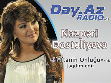 Народная артистка Назпери Досталиева представит хит парад на Day.Az Radio