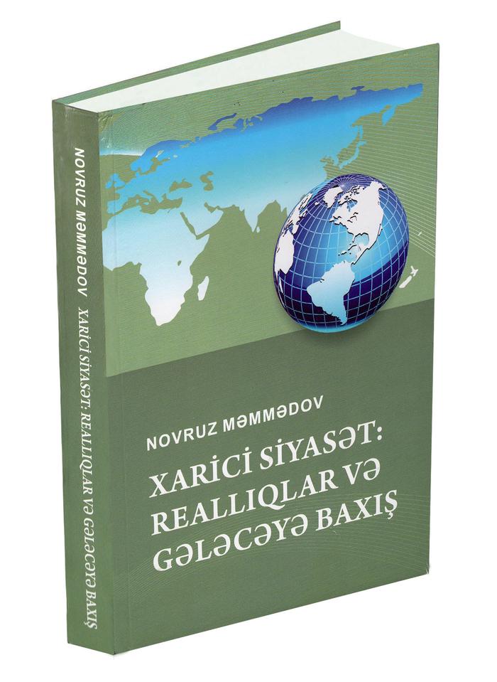 """Книга """"Внешняя политика: реалии и взгляд в будущее"""" - ценный вклад в азербайджанскую дипломатию и политологию"""